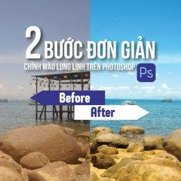Cách chỉnh màu trong Photoshop như thế nào chỉ với 2 bước đơn giản ?