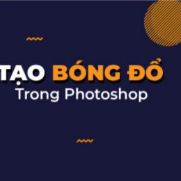 Hướng dẫn chi tiết cách tạo bóng trong photoshop 2021